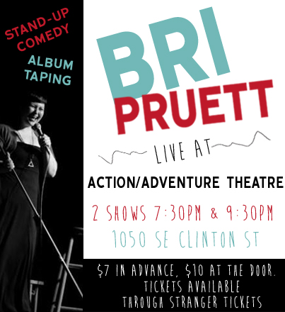 Bri Pruett LIVE at Action/Adventure! It's my COMEDY ALBUM TAPING!